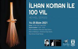 İlhan Koman ile 100 Yıl Sergisi açılıyor